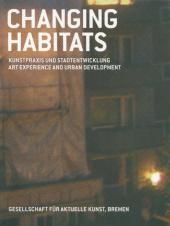Changing Habitats. Kunstpraxis und Stadtentwicklung / Art Experience and urban Development 1554